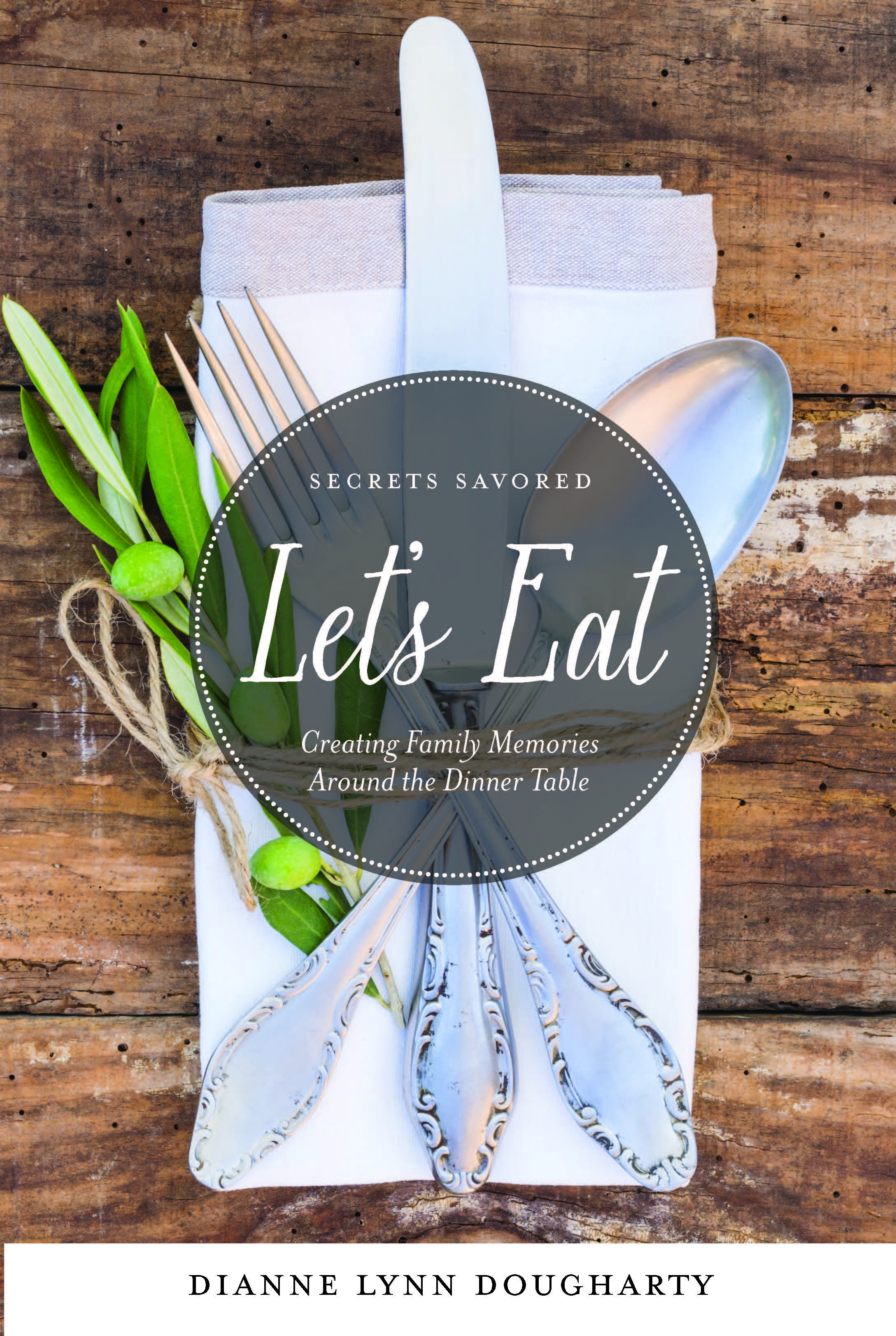 Let\'s Eat: Creating Family Memories Around the Kitchen Table